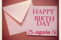 Carte typographiée Happy Birthday…25…again!?