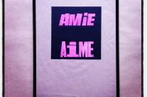 Impression Typographique «Amie, Aime»