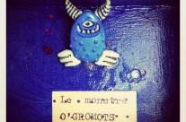 Le monstre O'GROMOTS